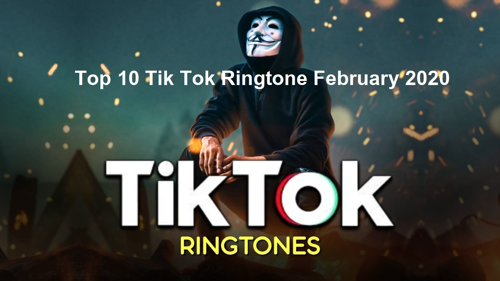 Top 10 Tik Tok Ringtone February 2020